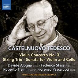 {古典}(Naxos) Alogna, Trainini / Castelnuovo-Tedesco 小提琴協奏曲等